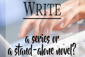 Write a Series or a Stand-Alone Novel?