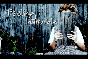 Do you blog because you feel invisible?