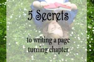 5 Secrets to Writing a Page Turning Chapter