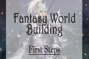 The First Step in Fantasy World Building
