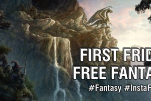 First Friday Free Fantasy