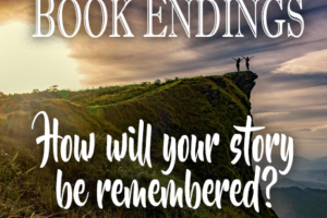 Book Endings: How will your story be remembered?