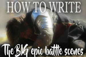 Writing the BIG epic fantasy scenes: tips and tricks