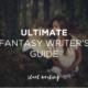 Sneak Peek of the Ultimate Fantasy Writer's Guide
