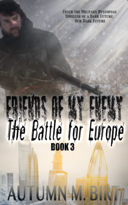 Friends of my Enemy Battle for Europe