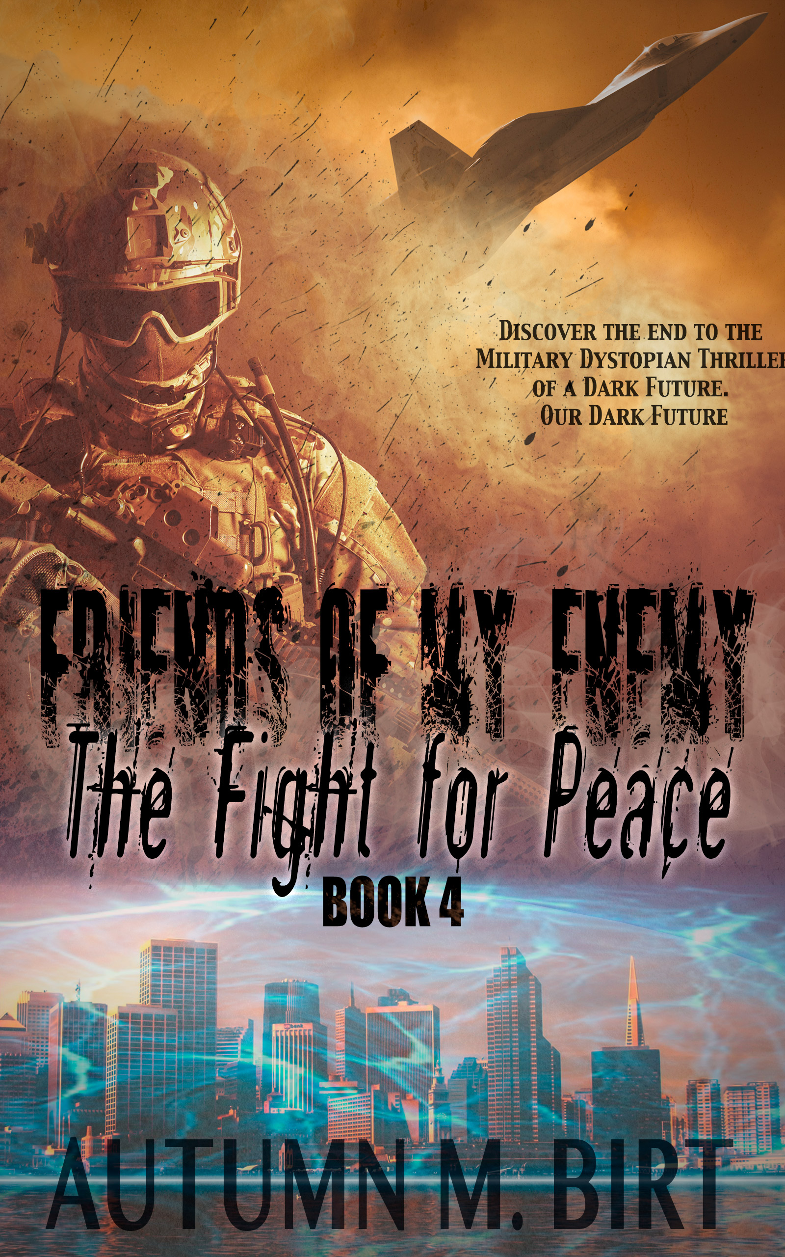 Friends of my Enemy Fight for Peace