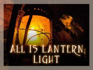 All is Lantern Light
